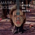 Bogert, Mark - A Story In Parts