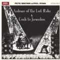 Brown, Pete & Phil Ryan - Ardours Of The Lost Rake/Coals To Jerusalem
