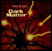 Mike Oldhill - Dark Matter